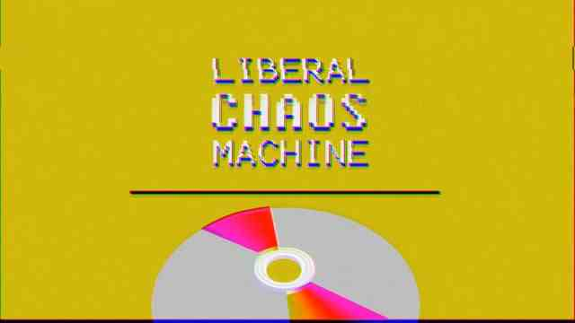 Liberal Chaos Machine